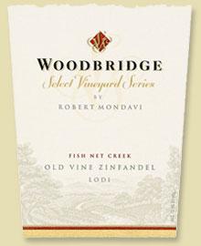Woodbridge Fish Net Creek Old Vine Zinfandel